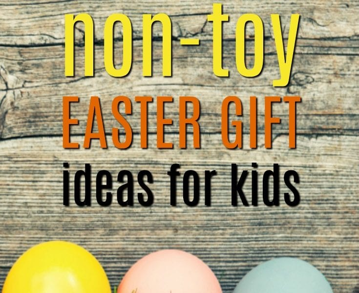 20 Non-Toy Easter Gift Ideas for Kids