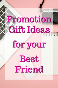 Promotion Gift Ideas for your Best Friend | What to get your best friend for a promotion | Gifts for my Best Friend's New Job | Celebrate a promotion | Ideas to congratulate my best friend for her promotion