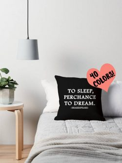 Gift ideas for Shakespeare lovers are pillows because naps.