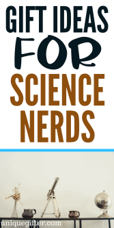 20 Gift Ideas for Science Nerds (who are adults now!)