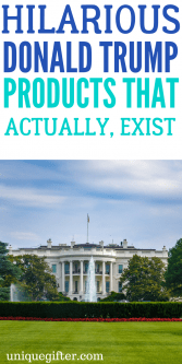 20 Hilarious Donald Trump Products That Actually Exist