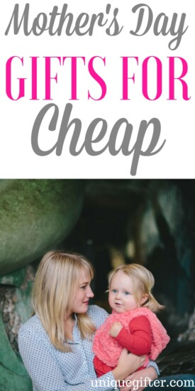 Cheap Mother's Day Gifts | Mother's Day Gifts for Cheap | Mother's Day on a Budget | Frugal Hacks for Mothers' Day | Ways to save money on Mother's Day Gifts | Presents for Mum | Gift Ideas for Mom