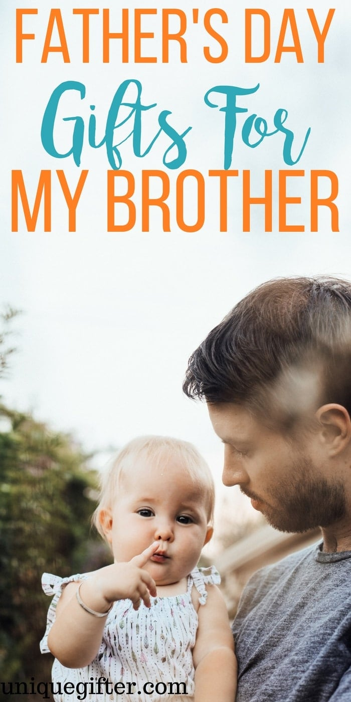 Father's Day Gifts for My Brother | Sibling Father's Day Gift Ideas | What to get my brother for Fathers' Day | Creative Father's Day gifts for Dad | Bro gifts | Younger Brother | First time father | Older brother presents