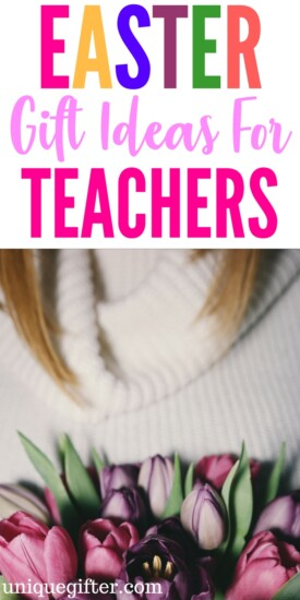 Easter Basket Gift Ideas for Teachers | Fun things to get a teacher for Easter | Thank you gifts for Teachers | School Easter Egg Hunt Inspiration | Thank you gifts for my child's teacher