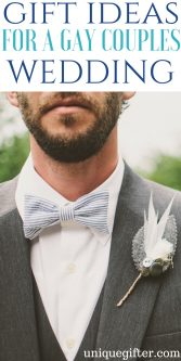 20 Gift Ideas for a Gay Couple's Wedding