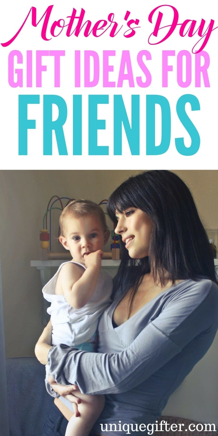 Mother's Day Gift Ideas for Friends   What to buy my friend who just had a child for Mother's Day   BFF Gifts for Mother's Day   Presents for my mom friends on Mothers' Day   Creative ideas for mum friend