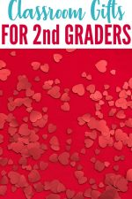 Valentine's Day Classroom Gifts for 2nd Grade Students