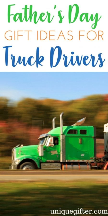 Father's Day Gift Ideas for Truck Drivers | Trucker Gifts | What to buy a trucker | Christmas presents for Dad | Daddy gifts | Creative presents for truck drivers