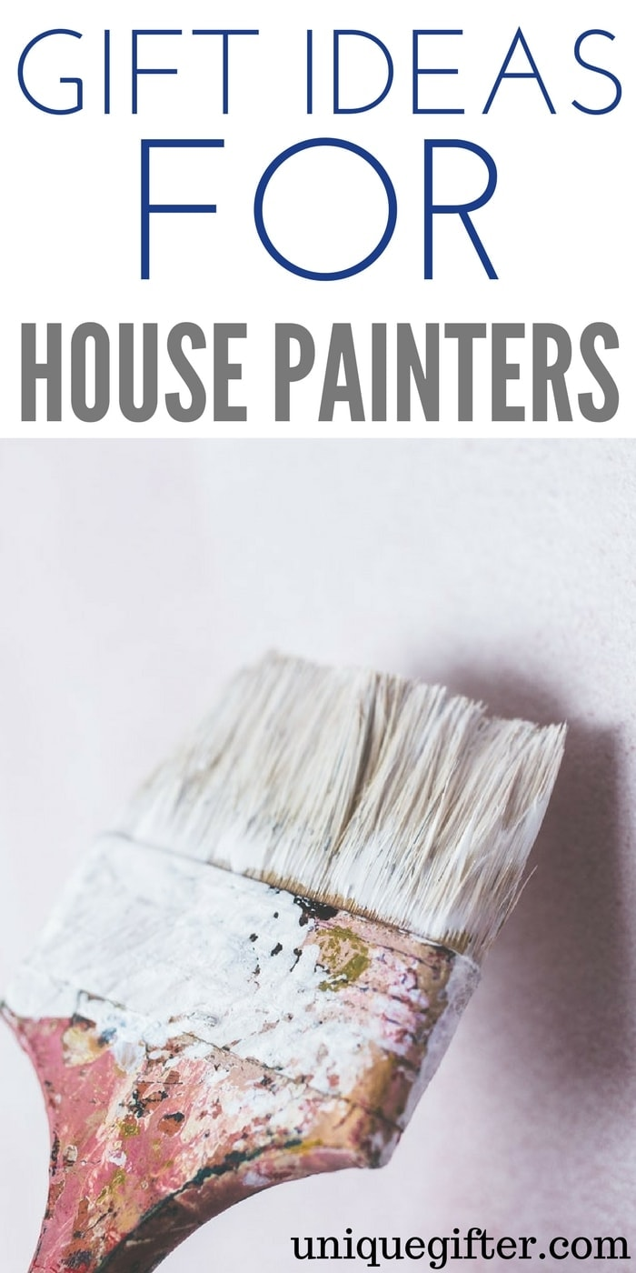 Gift Ideas For House Painters Unique Gifter