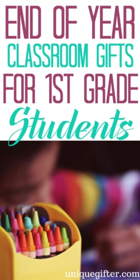 End of Year Classroom Gifts for 1st Grade Students | What to get my students for the end of the school year | Creative gifts for a whole class | First grader gifts | Fun and cheap gifts for a classroom | Gifts from a teacher for a class