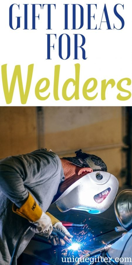 Gift Ideas for Welders