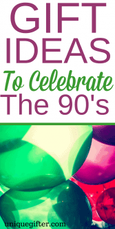 Gift Ideas to Celebrate the 90s