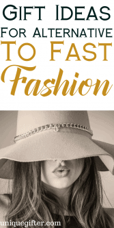 Gift Alternatives to Fast Fashion | Fast Fashion Gift Ideas | What To Buy For Someone who likes Fast Fashion |Fast Fashion | Fashionable Gift Ideas | What to buy Her for Fast Fashion Trends | Shopping Fashion | #fastfashion #gifts #fashion
