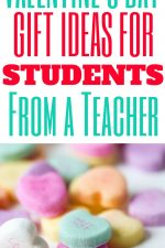 Valentine's Day Gift Ideas for Students (from a teacher)
