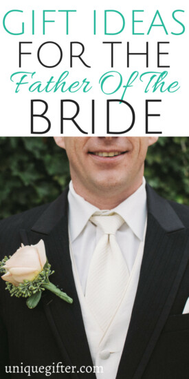 Gift Ideas for the Father of the Bride | Family thank you gifts for weddings | Wedding attendant presents | What to get my dad when I get married | Walking down the aisle gifts | Fun ways to commemorate my wedding with my Dad | Father's Wedding Gifts | #wedding #weddingtips