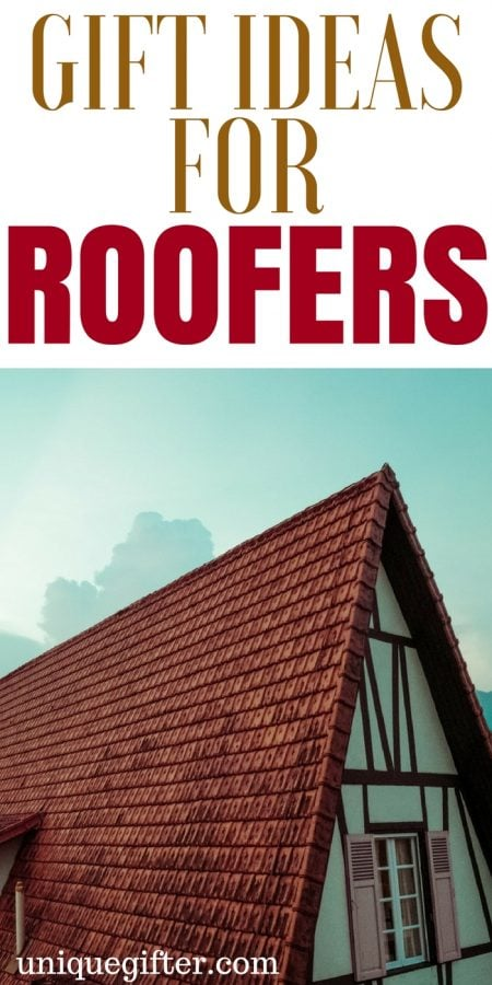 20 Gift Ideas for Roofers