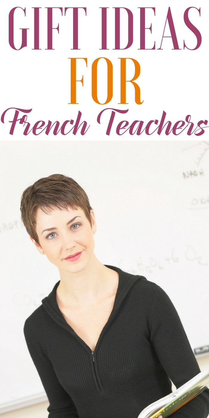 Gift Ideas for A French Teacher | Thank you gifts for a French Teacher | What to buy a person who teaches French | Appreciation Gifts for a French Teacher | What to get my French Teacher for their birthday | Creative gifts for a French Teacher | French Teacher gift ideas | #gifts # FrenchTeacher #present