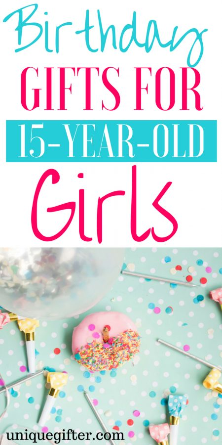 20 Birthday Gifts for 15 Year Old Girls