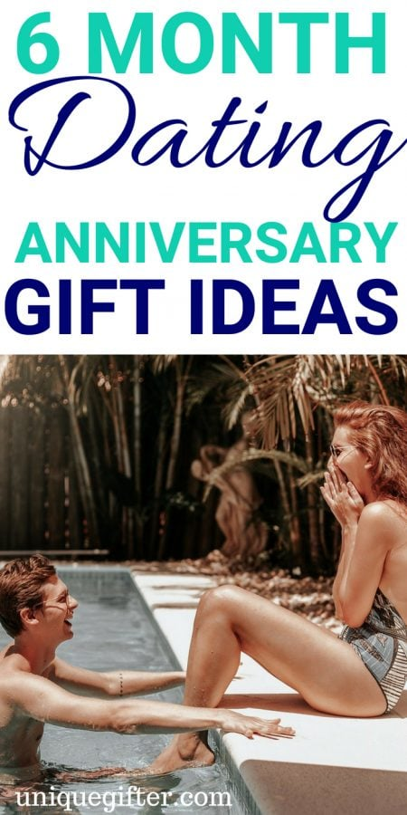 6 Month Anniversary Gift Ideas