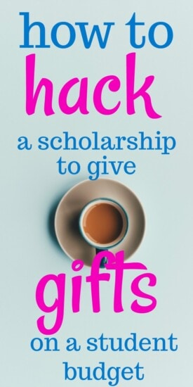 how to hack a scholarship to give gifts on a student budget   Teacher on Fire gives us tips for affording Christmas and birthday presents as a college student   How to leverage a scholarship to pay for gifts   Creative birthday presents from a university student