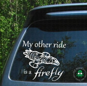 Christmas Gifts for Firefly (Serenity) Fans let others know what your other ride is.