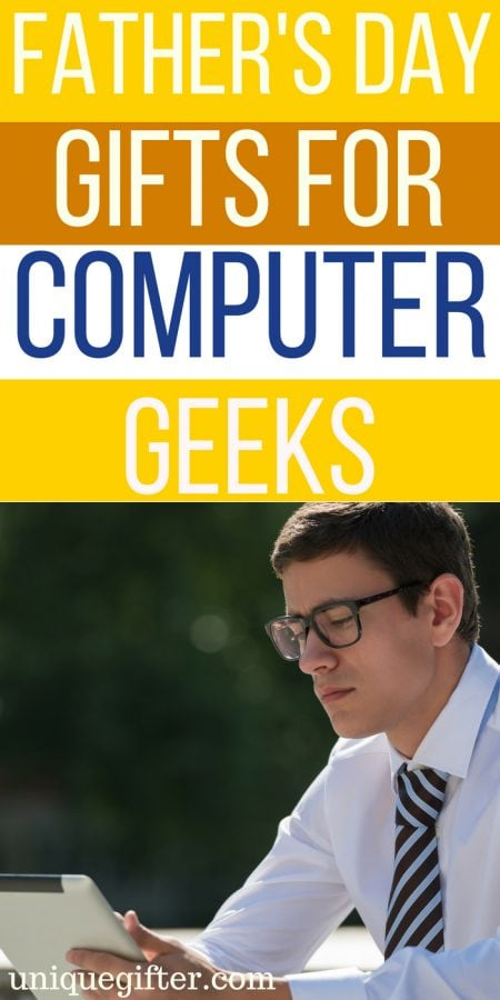 Father's Day Gifts For Computer Geeks