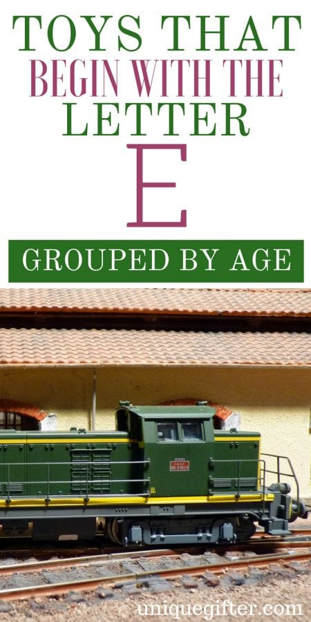Toys that Begin With the Letter E Grouped By Age