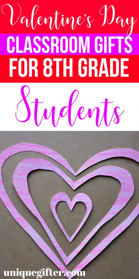 Valentine's Day Classroom Gifts for 8th Grade Students