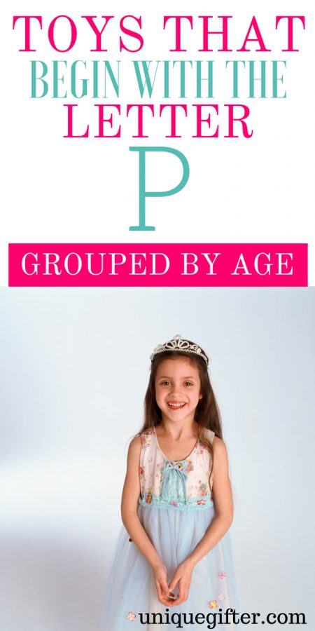 Toys that Begin with the Letter P Grouped By Ages