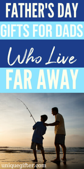 Father's Day Gifts for Dads who live far away | What to buy my Dad who lives far away | Creative gifts for dad | What to buy a dad who lives far away | Gift Ideas for Dad | Presents for Father's Day this year | #longdistance #FathersDay #gifts