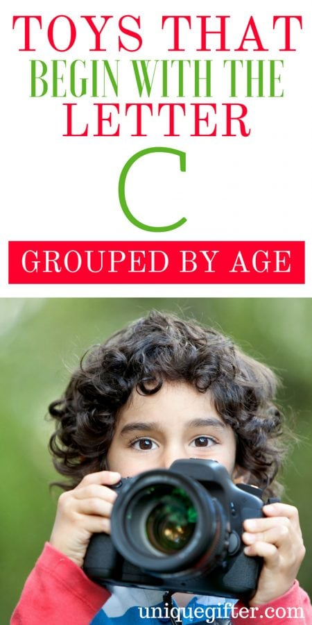 Toys that Begin With the Letter C Grouped by Age