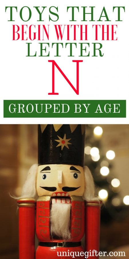 Toys that Begin with the Letter N Grouped By Age