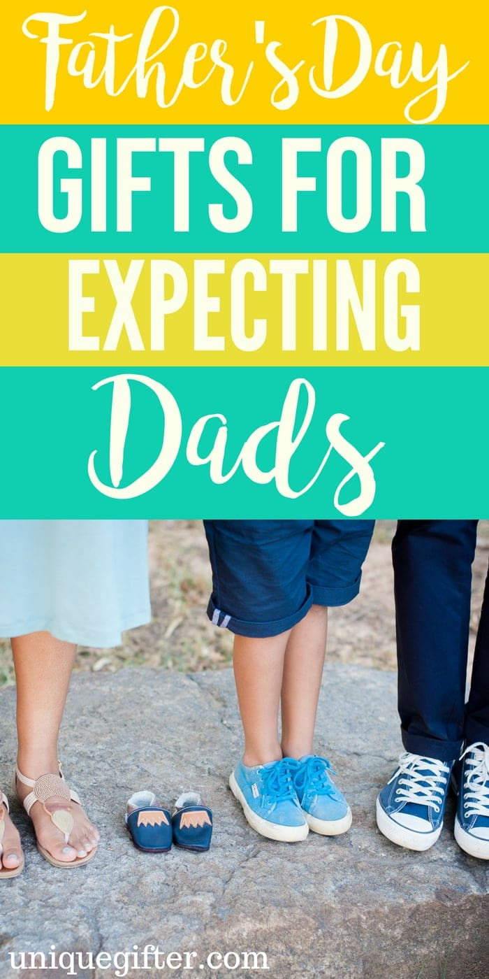 Father's Day Gifts for an expecting dad   What to buy an expecting dad   Creative gifts for a soon to be dad   What to buy a dad who is about to be a new father   Gift Ideas for expecting dads this Father's Day   Presents for Father's Day this year   #expectingdad #FathersDay #gifts