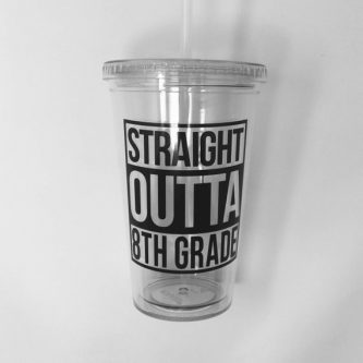 She may not be out of Compton but this 8th Grade Graduation Gifts for My Daughter calls it like it is.