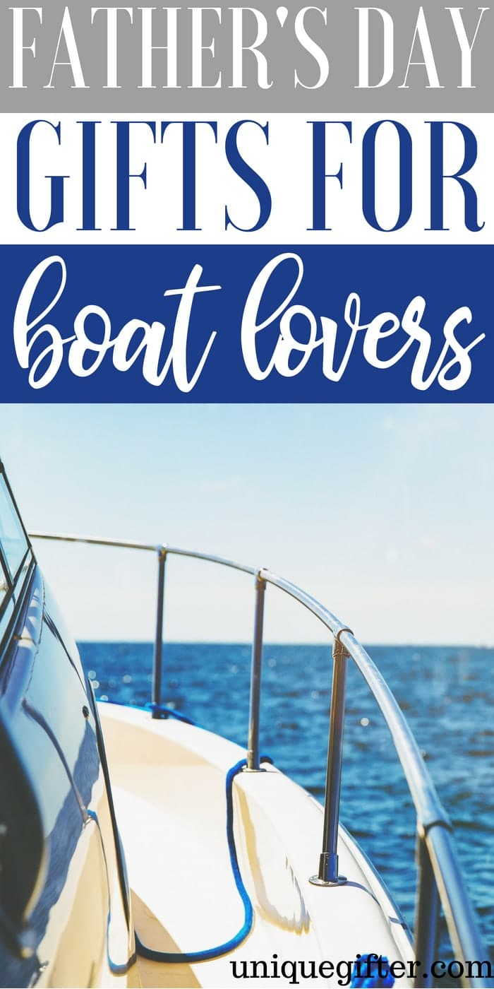 Unique Father's Day Gifts For Boat Lovers   What to Buy A Boat Lover   Dads Who Love Boats Gift ideas   Unique Father's Day Gifts for A Boat Lover   Boat Lover Gift Ideas   #FathersDay #Boatlover #Present