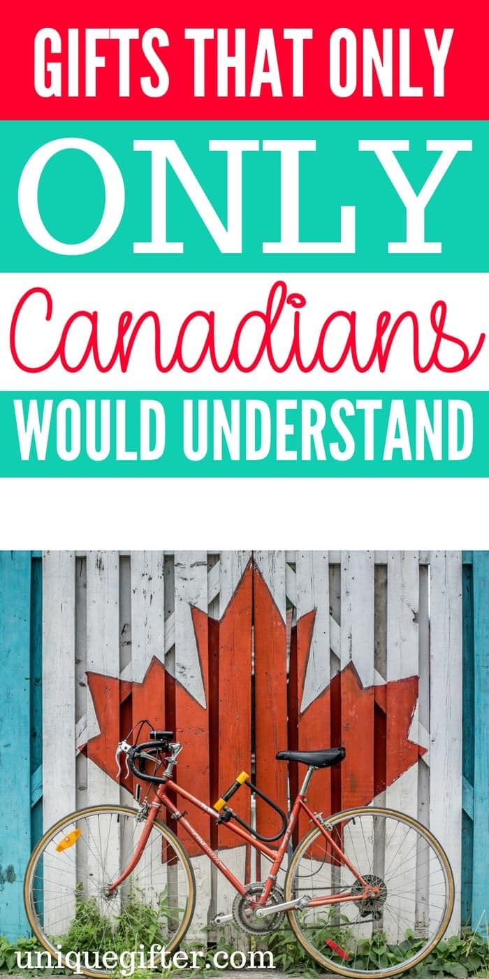 Gifts that are Truly Canadian | Unique Gifts Only Canadians Understand | Canadian Gift Ideas | What to Buy A Canadian | Creative Gifts That Canadians Will Love | presents only Canadians Will understand | #Canadian #Gifts #Holiday