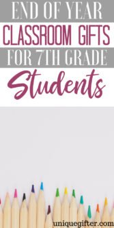End of Year Classroom Gifts for 7th Grade Students | End of School Gifts for 7th Grade Students | What to buy for End of Year Classroom Gifts for 7th Grade Students | Unique Gifts for 7th Graders for the end of school year | Special presents for end of school year for 7th grade students | #EndOfSchoolGifts #7th grade #giftideas