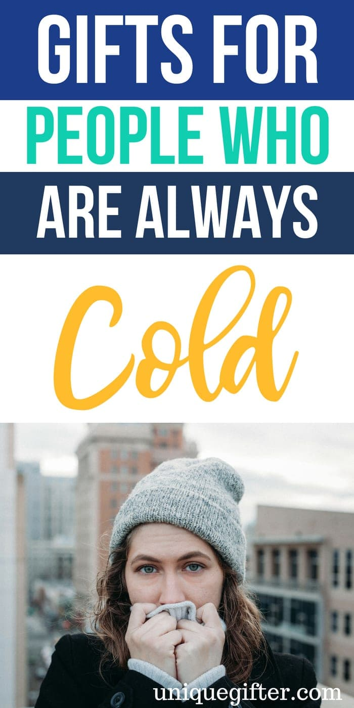 What to buy someone who is always cold   Gifts for People Who Are Always Cold   Presents for someone who is cold all the time   Unique Gifts For Someone who is cold a lot   Funny gifts for the person who is always cold   #gifts #unique #cold