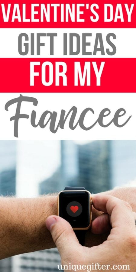 20 Valentine's Day Gift Ideas For My Fiancee