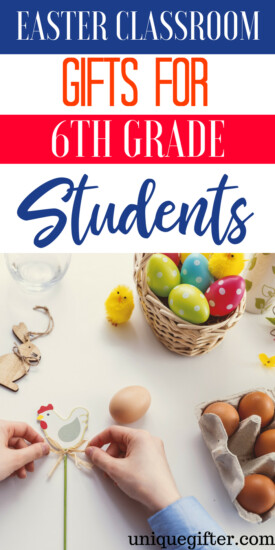 Easter Classroom gifts for 6th grade students | 6th grade Easter gift ideas | Unique Easter gifts for 6th grade classroom | What to buy my classmate for 6th grade | Festive Easter Gifts for 6th grade students | #Easter #6thgrade #presents