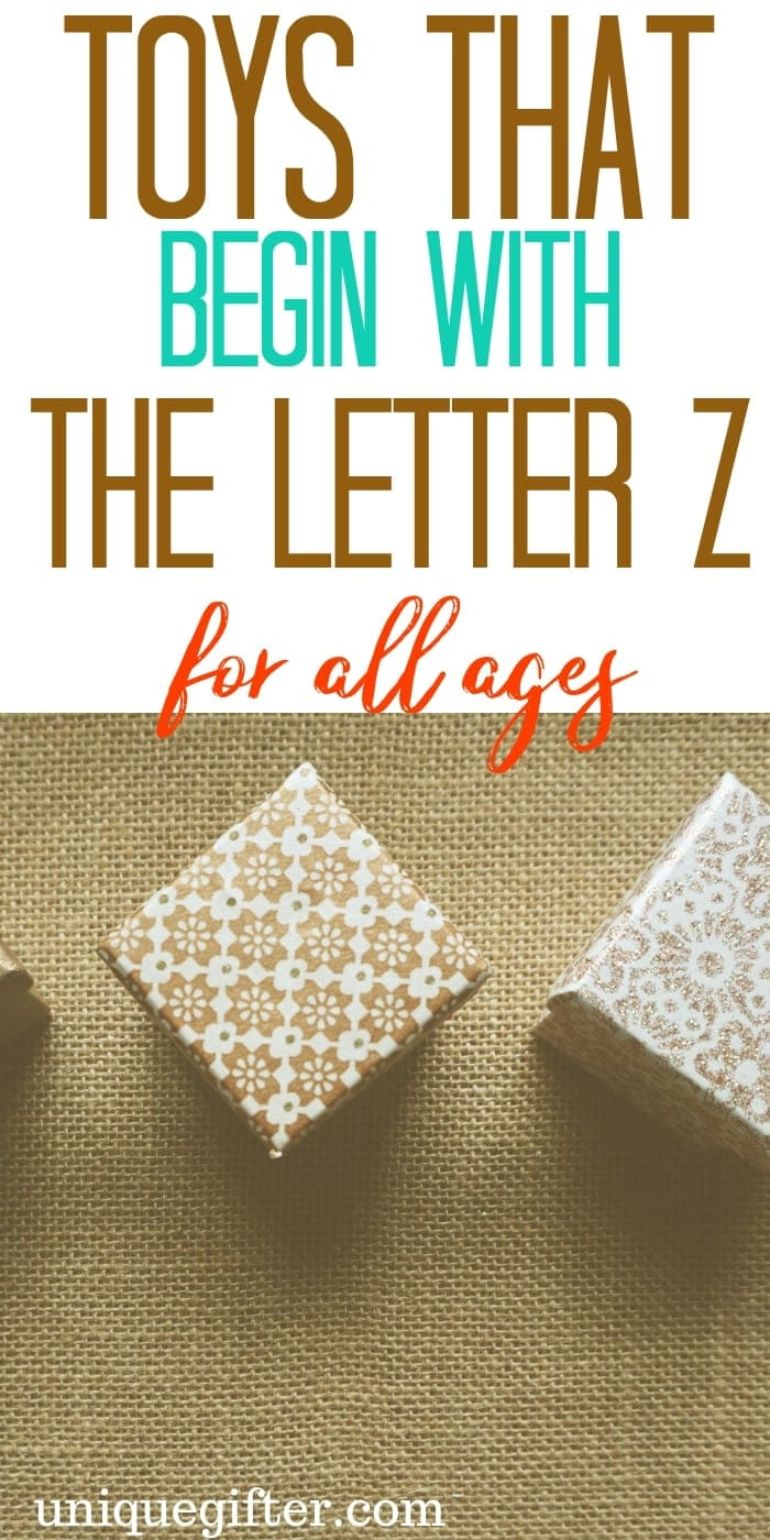 Toys that Begin with the Letter Z   Kid Toys That Begin with the Letter Z   Age 2-5 Toys That Begin with Z   Age 6-8 Toys that Begin With Letter Z   Age 9-12 Toys that Begin With Letter Z What toys for kids begin with the letter Z   #KidToysByLetter #Gifts #PresentsForKids