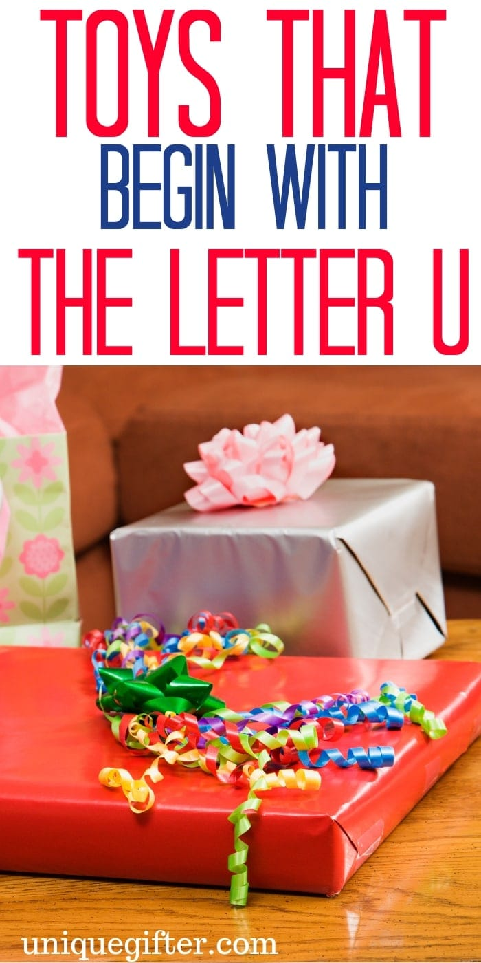 Toys that Begin with the Letter U | Kid Toys That Begin with the Letter U  | Age 2-5 Toys That Begin with U  | Age 6-8 Toys that Begin With Letter U  | Age 9-12 Toys that Begin With Letter U  | What toys for kids begin with the letter U  | #KidToysByLetter #Gifts #PresentsForKids
