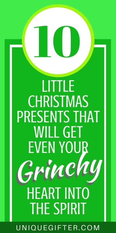 10 Little Christmas Presents that will get Even Your Grinchy Heart into the Spirit