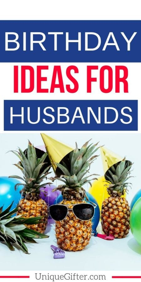 20 Birthday Ideas for Husbands that They LOVE