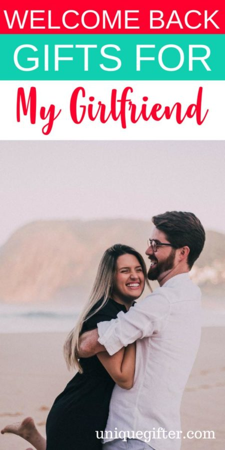 20 Welcome Back Gifts for My Girlfriend