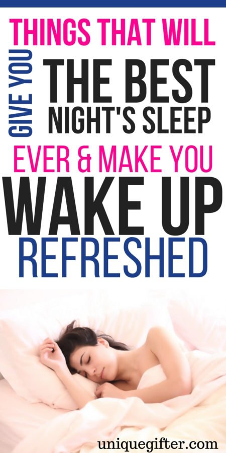 20 Things That Will Give You the Best Night's Sleep Ever & Make You Wake Up Refreshed