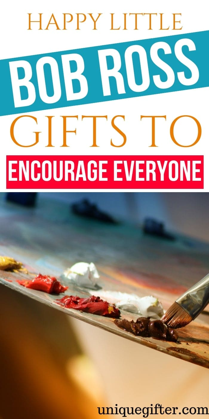 Happy Little Bob Ross Gifts to Encourage Everyone | Gifts to Buy to Encourage | Encouragement Gifts | Fans of Bob Ross Gift Ideas | Bob Ross Gifts That Would Encourage Others | Fun Gifts to Lift Others Up | #bobross #encouragement #gifts