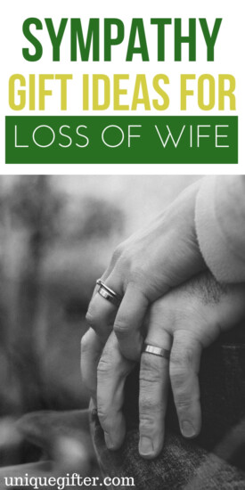 Sympathy Gift Ideas for Loss of Wife | Bereavement Gift Ideas | Loss of Wife Gift Ideas | Supportive Gift Ideas During Loss | Loss of Loved One | Presents For Loss of Loved One | Loss of Wife | Meaningful Gifts For Grieving Husband | #gifts #grieving #sympathy #giftguide #supportivegifts