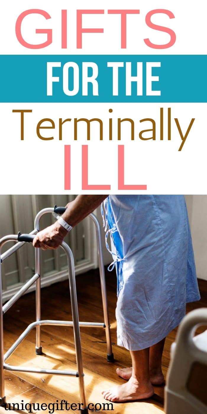 gifts for the terminally ill | What to buy someone who is terminally ill | Special presents for someone who is terminally ill | terminally ill present ideas | touching and thoughtful gifts for someone who is terminally ill #terminallyill #gifts #presents