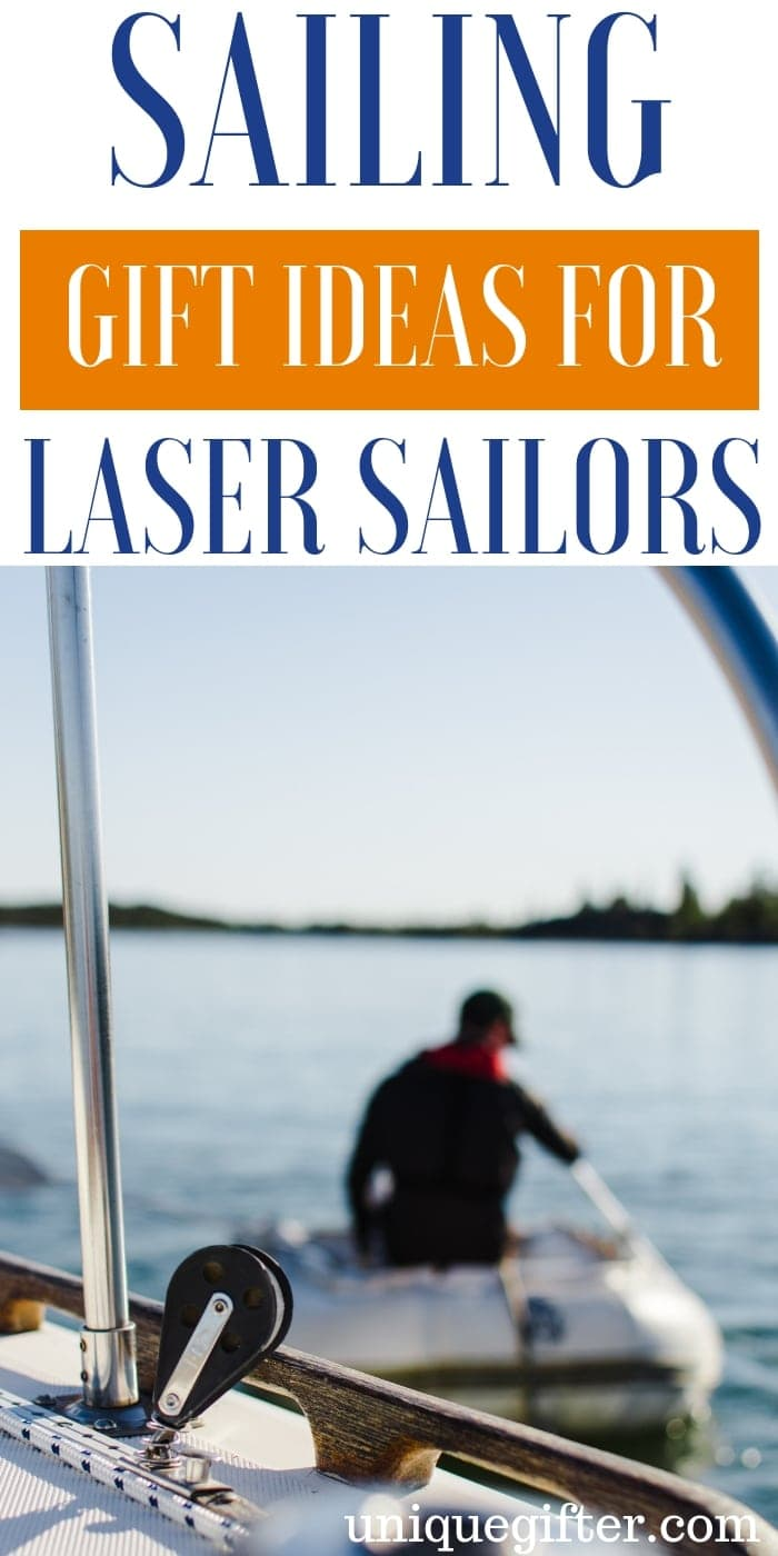 Sailing Gift Ideas For Laser Sailors | Sailor Gifts | Creative Sailor Presents | Creative Sailor Gifts | Presents For Sailors | Gifts For Sailors | Unique Gifts For Sailors | Unique Presents For Sailors | #gifts #giftguide #presents #sailorgifts #unique